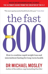 Michael Mosley - The 800 - The magic number of calories for weight loss and long-term health.