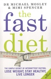 Michael Mosley et Mimi Spencer - The Fast Diet.
