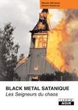 Michael Moynihan et Didrik Soderlind - Les Seigneurs du chaos - L'ascension sanglante du métal et du satanisme.