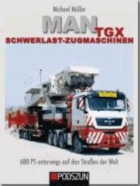 Michael Müller - MAN TGX Schwerlastzugmaschinen - 680 PS unterwegs auf den Straßen der Welt.