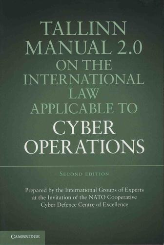 Michael-N Schmitt et Liis Vihul - Tallinn Manual 2.0 on the International Law Applicable to Cyber Operations.