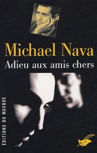 Michael Nava - Adieu aux amis chers.
