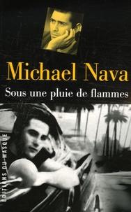 Michael Nava - Sous une pluie de flammes.