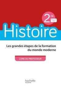 Téléchargements ebook gratuits pour ipad 2 Histoire 2de Les grandes étapes de la formation du monde moderne  - Livre du professeur en francais 9782013954242 MOBI PDB