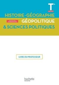 Michaël Navarro et Fanny Maillo-Viel - Histoire-Géographie, Géopolitique, Sciences politiques Tle Spécialité - Livre du professeur.