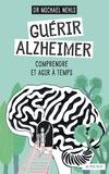 Michael Nehls - Guérir Alzheimer - Comprendre et agir à temps.