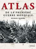 Michael Neiberg - Atlas de la Première Guerre mondiale.