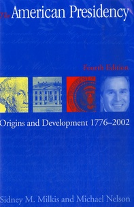 Michael Nelson - American Presidency - Origins and Development, 1776-2002.