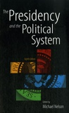 Michael Nelson - The Presidency and the Political System.