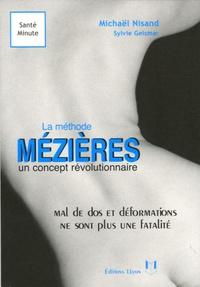 Michaël Nisand et Sylvie Geismar - La méthode Mézières un concept révolutionnaire - Mal de dos et malformations ne sont plus une fatalité.