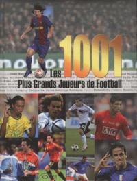 Histoiresdenlire.be Les 1001 plus grands joueurs de football Image