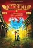 Michael Northrop - Tombquest, Tome 02 - Les gardiens de l'amulette.