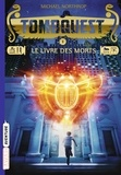 Michael Northrop - Tombquest Tome 1 : Le livre des morts.