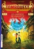Michael Northrop - Tombquest Tome 2 : Les gardiens de l'amulette.