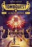 Michael Northrop - Tombquest Tome 3 : La vallée des rois.