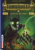 Michael Northrop - Tombquest Tome 5 : Le royaume final.