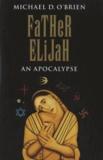 Michael O'Brien - Father Elijah - An Apocalypse.