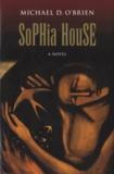 Michael O'Brien - Sophia House - A Novel.