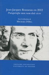 Michael O'Dea - Jean Jacques Rousseau en 2012 - Puisqu'enfin mon nom doit vivre.