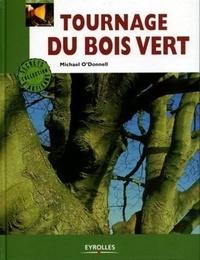 Michael O'Donnell - Tournage du bois vert.