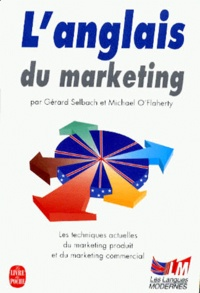 Michael O'Flaherty et Gérard Selbach - L'anglais du marketing.