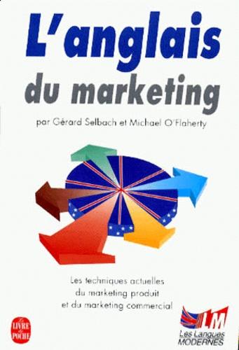 Michael O'Flaherty et Gérard Selbach - L'anglais du marketing.