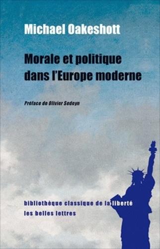 Michael Oakeshott - Morale et politique dans l'Europe moderne.