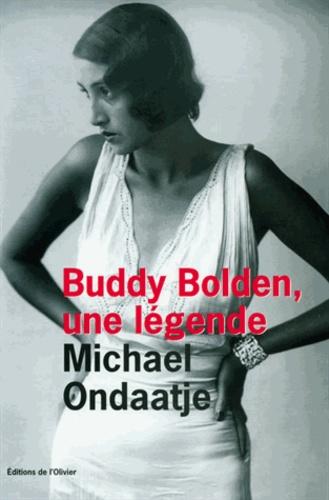 Michael Ondaatje - Buddy Bolden - Une légende.