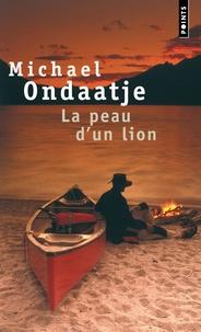 Michael Ondaatje - La peau d'un lion.