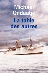 Michael Ondaatje - La table des autres.