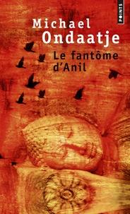 Michael Ondaatje - Le fantome d'Anil.