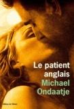 Michael Ondaatje - Le patient anglais - L'homme flambé.