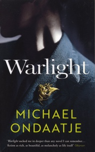 Michael Ondaatje - Warlight.