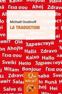 Michaël Oustinoff - La traduction.
