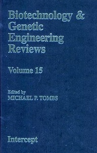 Michael p. Tombs - Biotechnology and genetic engineering reviews vol. 15.