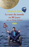 Michael Palin - Le tour du monde en 80 jours - Par un Monty Python.