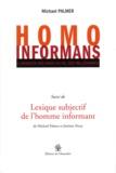 Michael Palmer - Homo Informans - L'urgence des news au fil des millénaires suivi de Lexique subjectif de l'homme informant.