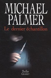 Michael Palmer - Le dernier échantillon.