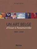 Michael Palmer - Un art belge - D'Ensor à Panamarenko 1880-2000.