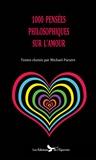 Michael Paraire - 1000 pensées philosophiques sur l'amour.