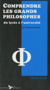 Michael Paraire - Comprendre les grands philosophes.