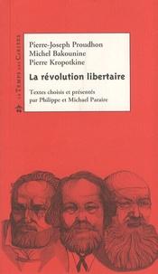 Michael Paraire et Philippe Paraire - La révolution libertaire.