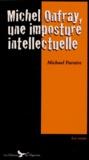 Michael Paraire - Michel Onfray, une imposture intellectuelle.
