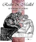 Michael Paraire et Cécilia Paraire - Rodin et Maillol - Le sublime et le beau.