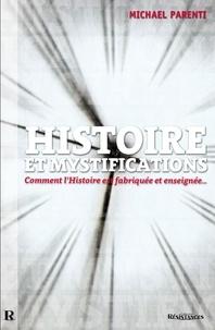 Michael Parenti - HISTOIRE et Mystifications - Comment l'Histoire est fabriquée et enseignée...