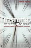 Michael Parenti - Histoire et mystifications - Comment l'Histoire est fabriquée et enseignée.