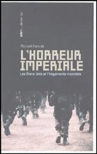 Michael Parenti - L'horreur impériale - Les Etats-Unis et l'hégémonie mondiale.
