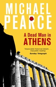 Michael Pearce - A Dead Man in Athens.