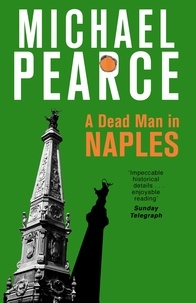 Michael Pearce - A Dead Man in Naples.