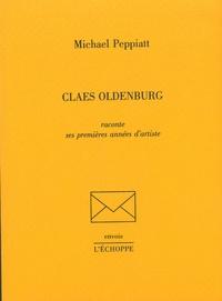 Michael Peppiatt - Claes Oldenburg.